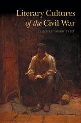 essay published in new collection on civil war literature  i m thrilled to have an essay in the newly published collection literary cultures of the civil war edited by timothy sweet and published by the university